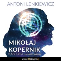 Mikołaj Kopernik (1473-1543) - Antoni Lenkiewicz