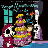 Familjen Monstersson 13 – Pappa Monstersson fyller år - Mats Wänblad, Pelle Forshed
