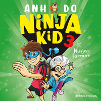 Ninja Kid 3 – Ninjafarmor - Ahn Do, Anh Do