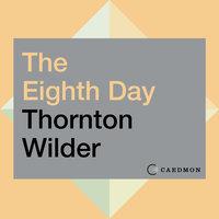 The Eighth Day: A Novel - Thornton Wilder