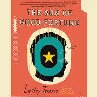 The Son of Good Fortune: A Novel - Lysley Tenorio