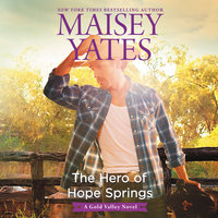 The Hero of Hope Springs - Maisey Yates