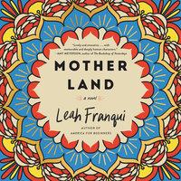 Mother Land: A Novel - Leah Franqui