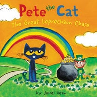 Pete the Cat: The Great Leprechaun Chase - James Dean, Kimberly Dean