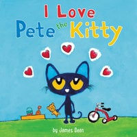Pete the Kitty: I Love Pete the Kitty - James Dean