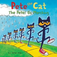 Pete the Cat: The Petes Go Marching - James Dean