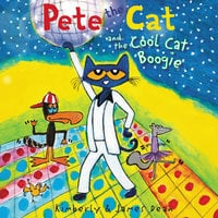 Pete the Cat and the Cool Cat Boogie - James Dean, Kimberly Dean