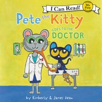 Pete the Kitty Goes to the Doctor - James Dean, Kimberly Dean