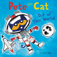 Pete the Cat: Out of This World - James Dean