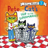 Pete the Cat's Trip to the Supermarket - James Dean, Kimberly Dean