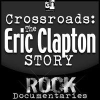 Crossroads: The Eric Clapton Story - Geoffrey Giuliano
