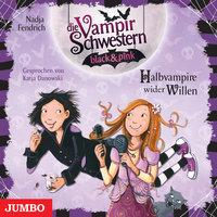 Die Vampirschwestern black & pink: Halbvampire wider Willen - Nadja Fendrich
