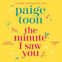 The Minute I Saw You - Paige Toon