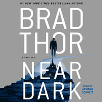 Near Dark: A Thriller - Brad Thor