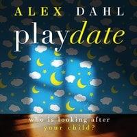Playdate - Alex Dahl