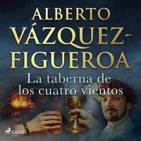 La taberna de los cuatro vientos - Alberto Vázquez-Figueroa
