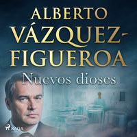 Nuevos dioses - Alberto Vázquez-Figueroa
