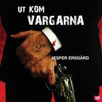 Ut kom vargarna - Jesper Ersgård