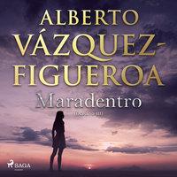 Maradentro - Océano III - Alberto Vázquez-Figueroa