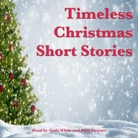 Timeless Christmas Short Stories - Leo Tolstoy, Andrew Lang, Hans Christian Andersen, Abbie Walker