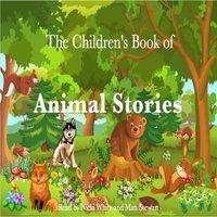 The Children's Book of Animal Stories - Rudyard Kipling, Johnny Gruelle, E. Nesbit, Beatrix Potter, Andrew Lang, Flora Annie Steel