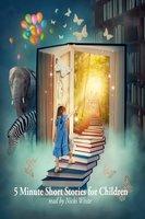 5 Minute Short Stories for Children - Aesop, Beatrix Potter, Hans Christian Andersen, Joseph Jacobs