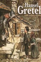 Hansel and Gretel and Other Tales - Brothers Grimm