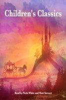 Children's Classics - Rudyard Kipling, Johnny Gruelle, E. Nesbit, Brothers Grimm, George Putnam