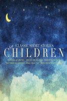 Classic Short Stories for Children - Charles Perrault, Rudyard Kipling, Robert Louis Stevenson, Brothers Grimm