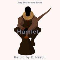 Hamlet Retold by E. Nesbit - E. Nesbit