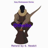 Othello Retold by E. Nesbit - E. Nesbit