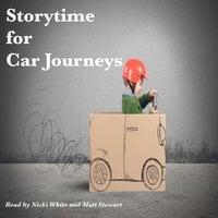 Storytime for Car Journeys - Rudyard Kipling, E. Nesbit, Beatrix Potter, Andrew Lang, Brothers Grimm, Abbie Walker, George Putnam