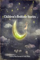 Children's Bedtime Stories - Various authors, Rudyard Kipling, Johnny Gruelle, E. Nesbit, Brothers Grimm, George Putnam