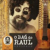 O baú do Raul - Raul Seixas