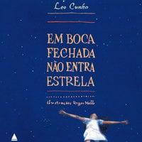 Em boca fechada não entra estrela - Leo Cunha