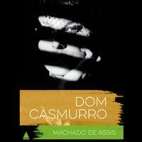 Dom Casmurro - Machado de Assis