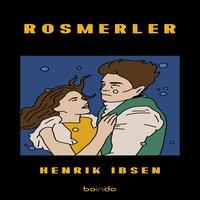 Rosmerler - Henrik Ibsen