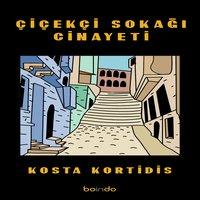 Çiçekçi Sokağı Cinayeti - Kosta Kortidis