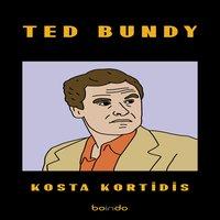 Ted Bundy - Kosta Kortidis