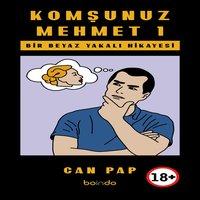 Komşunuz Mehmet 1 - Can Pap