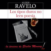 Los tipos duros no leen poesía - Alexis Ravelo
