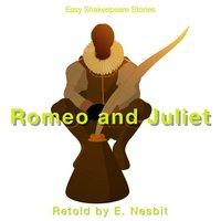Romeo & Juliet Retold by E. Nesbit - E. Nesbit