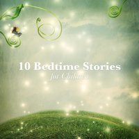 10 Bedtime Stories for Children - Johnny Gruelle, E. Nesbit, Beatrix Potter, Hans Christian Andersen, Brothers Grimm, Flora Annie Steel
