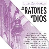 Los ratones de Dios - Luis Rendueles
