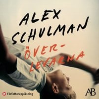 Överlevarna - Alex Schulman