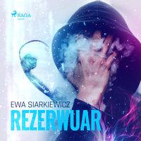 Rezerwuar - Ewa Siarkiewicz