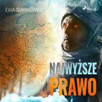 Najwyższe prawo - Ewa Siarkiewicz