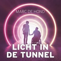 Licht in de tunnel - Marc de Hond