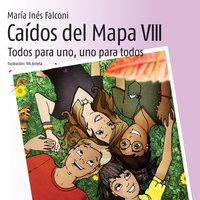 Caídos del mapa VIII. Todos para uno y uno para todos - María Inés Falconi