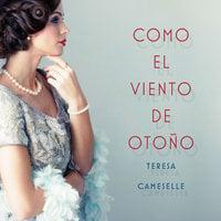 Como el viento de otoño - Teresa Cameselle